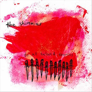 The Shimmies:<br><a href='http://theshimmies.bandcamp.com/album/to-all-beloved-enemies' target='_blank'>http://theshimmies.bandcamp.com/album/to-all-beloved-enemies</a>